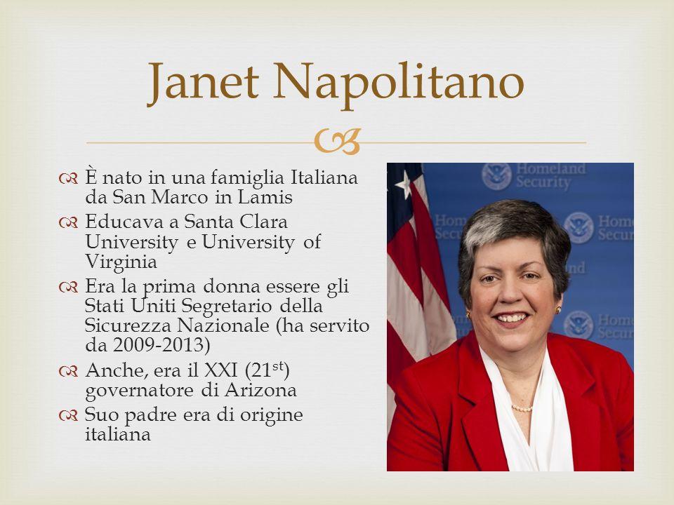 È nato in una famiglia Italiana da San Marco in Lamis Educava a Santa Clara University e University of Virginia Era la prima donna essere gli Stati Uniti Segretario della Sicurezza Nazionale (ha servito da 2009-2013) Anche, era il XXI (21 st ) governatore di Arizona Suo padre era di origine italiana Janet Napolitano