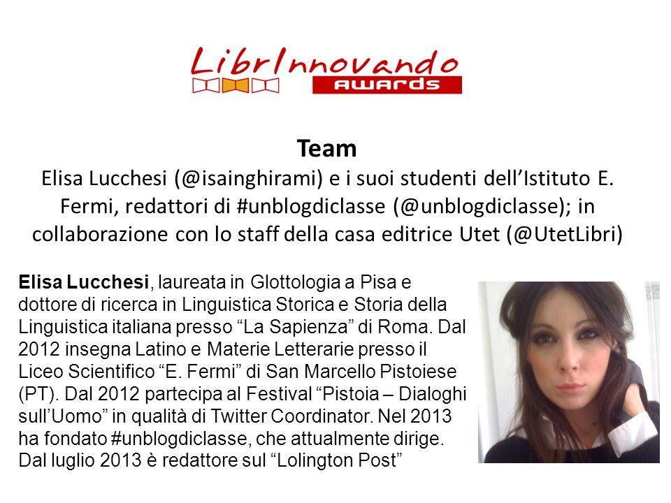 Team Elisa Lucchesi (@isainghirami) e i suoi studenti dellIstituto E. Fermi, redattori di #unblogdiclasse (@unblogdiclasse); in collaborazione con lo