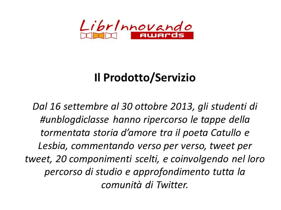 Il Prodotto/Servizio Dal 16 settembre al 30 ottobre 2013, gli studenti di #unblogdiclasse hanno ripercorso le tappe della tormentata storia damore tra