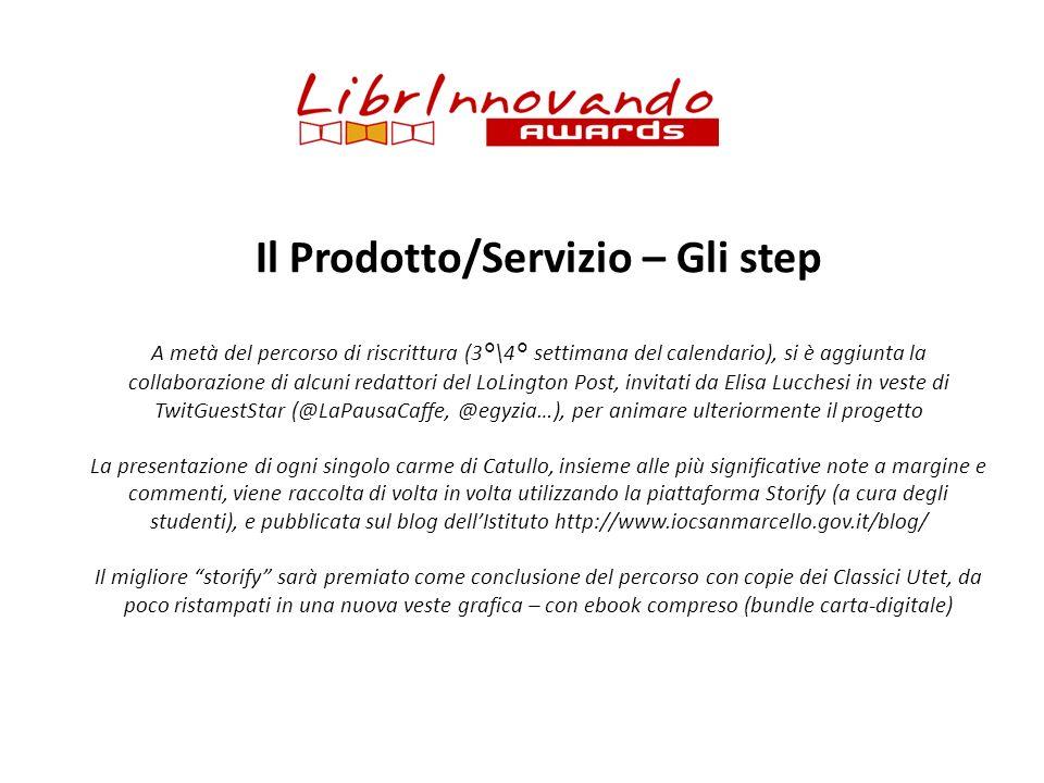 Il Prodotto/Servizio – Gli step A metà del percorso di riscrittura (3°\4° settimana del calendario), si è aggiunta la collaborazione di alcuni redatto