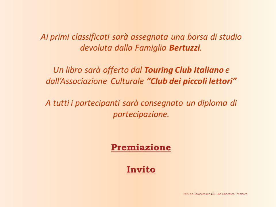 Ai primi classificati sarà assegnata una borsa di studio devoluta dalla Famiglia Bertuzzi. Un libro sarà offerto dal Touring Club Italiano e dallAssoc