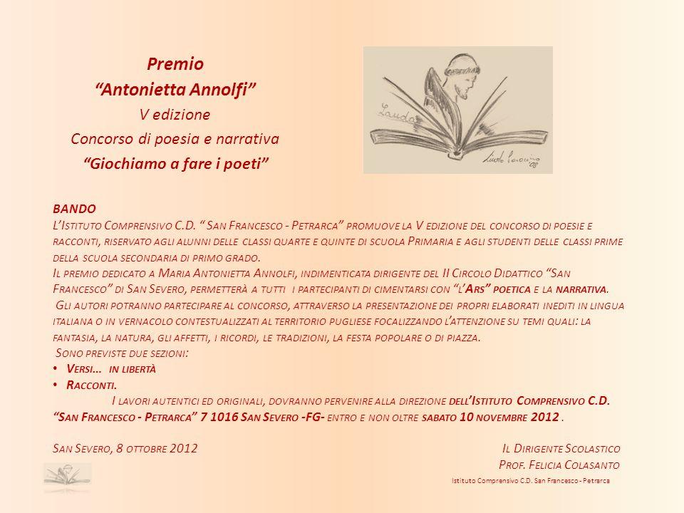 Premio Antonietta Annolfi V edizione Concorso di poesia e narrativa Giochiamo a fare i poeti BANDO LI STITUTO C OMPRENSIVO C.D. S AN F RANCESCO - P ET
