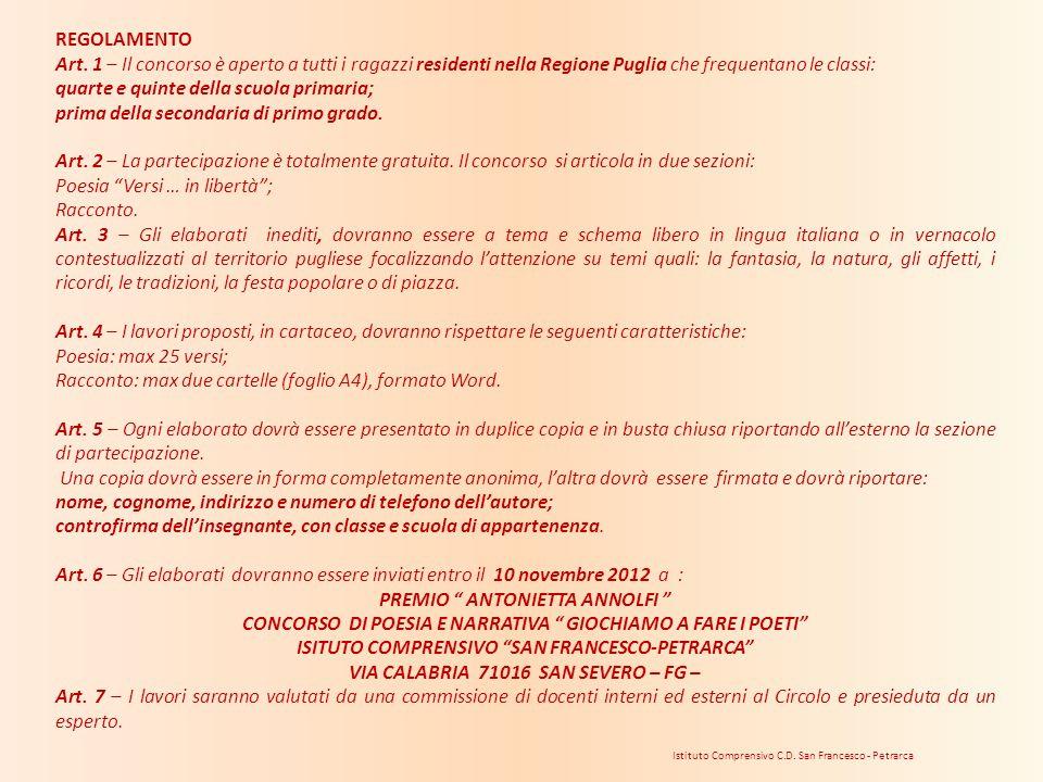 Istituto Comprensivo C.D. San Francesco - Petrarca REGOLAMENTO Art. 1 – Il concorso è aperto a tutti i ragazzi residenti nella Regione Puglia che freq