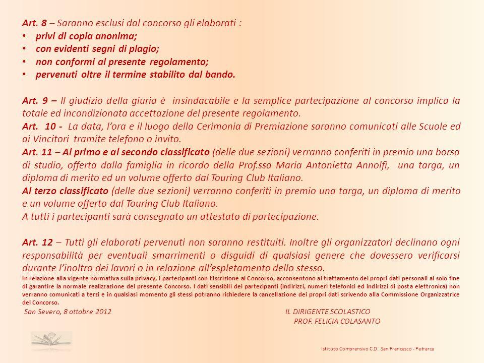 Istituto Comprensivo C.D. San Francesco - Petrarca Art. 8 – Saranno esclusi dal concorso gli elaborati : privi di copia anonima; con evidenti segni di