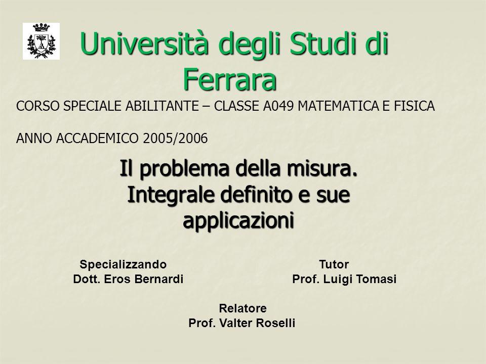 Università degli Studi di Ferrara Università degli Studi di Ferrara Il problema della misura.