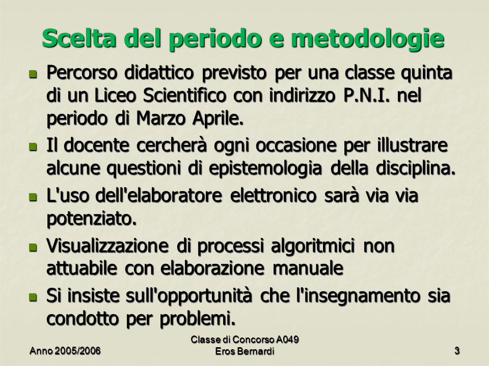 Scelta del periodo e metodologie Percorso didattico previsto per una classe quinta di un Liceo Scientifico con indirizzo P.N.I.