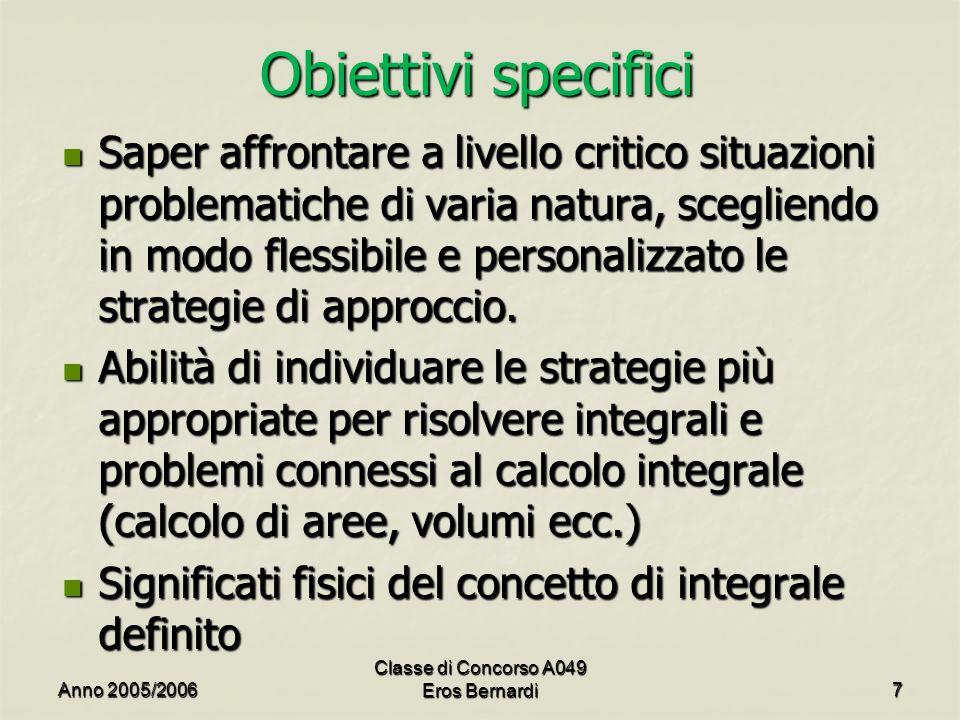 Obiettivi specifici Saper affrontare a livello critico situazioni problematiche di varia natura, scegliendo in modo flessibile e personalizzato le strategie di approccio.