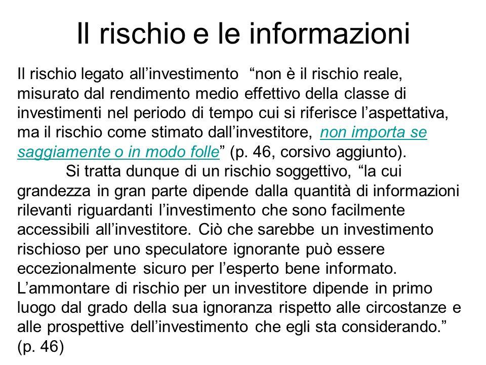 Il rischio e le informazioni Il rischio legato allinvestimento non è il rischio reale, misurato dal rendimento medio effettivo della classe di investi