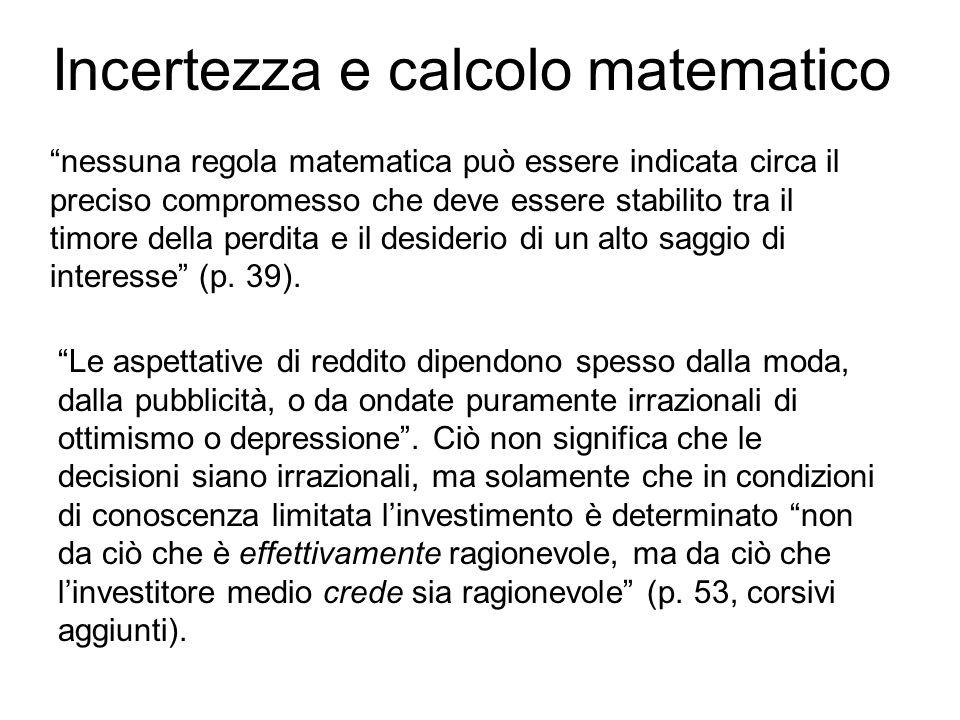 Incertezza e calcolo matematico nessuna regola matematica può essere indicata circa il preciso compromesso che deve essere stabilito tra il timore del