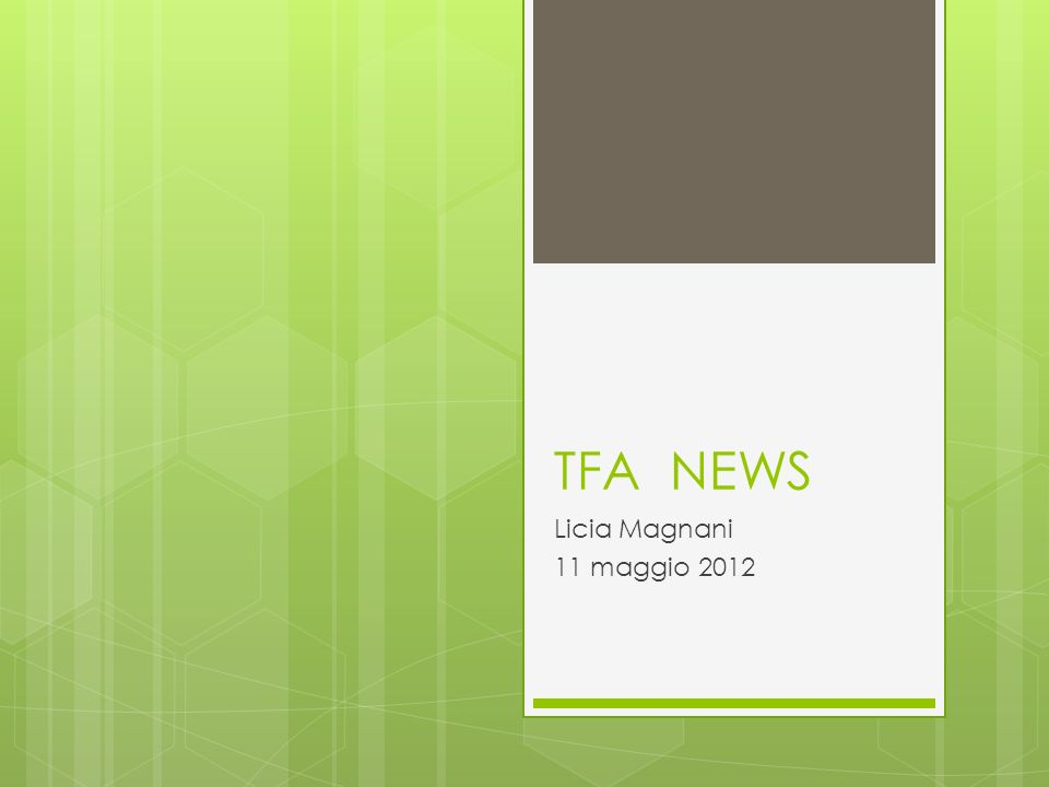 TFA NEWS Licia Magnani 11 maggio 2012