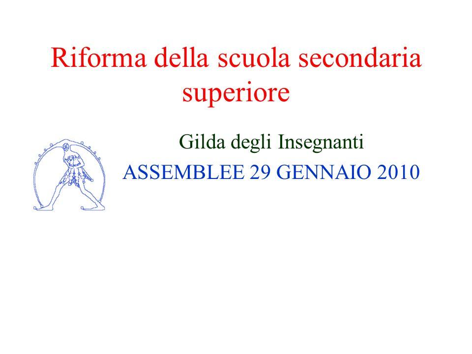 Riforma della scuola secondaria superiore Gilda degli Insegnanti ASSEMBLEE 29 GENNAIO 2010