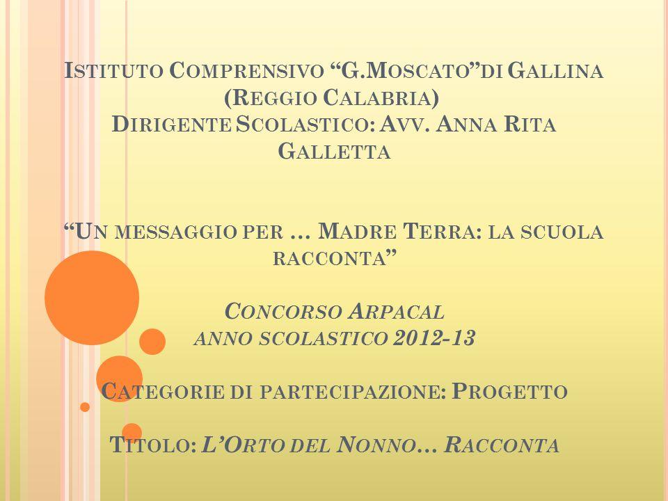 I STITUTO C OMPRENSIVO G.M OSCATO DI G ALLINA (R EGGIO C ALABRIA ) D IRIGENTE S COLASTICO : A VV.