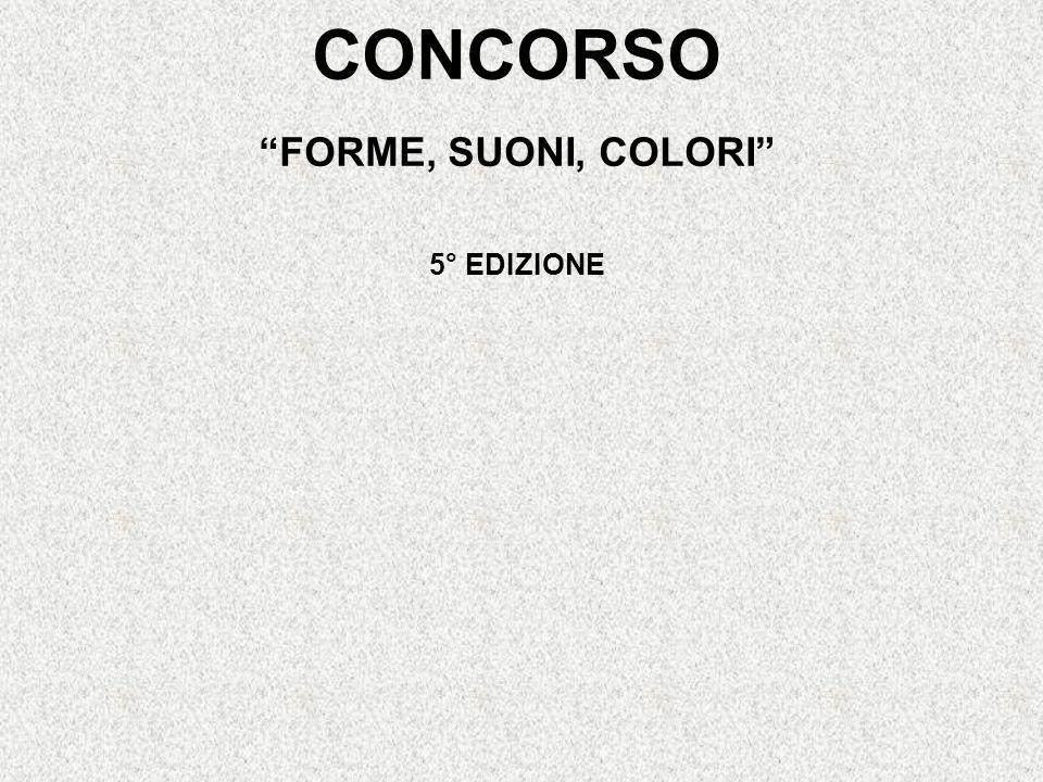 CONCORSO FORME, SUONI, COLORI 5° EDIZIONE