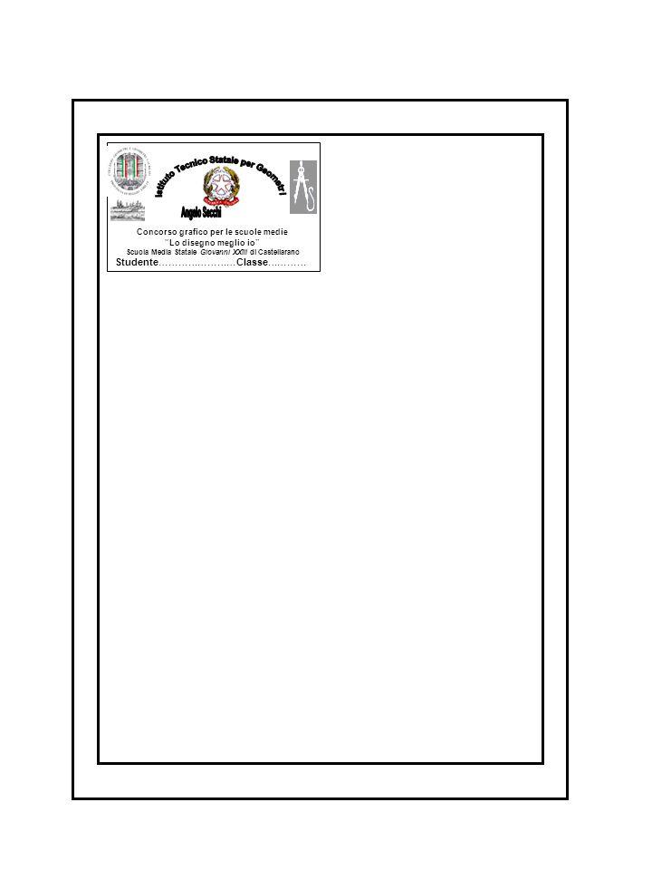 Concorso grafico per le scuole medie Lo disegno meglio io Scuola Media Statale Giovanni XXIII di Castellarano Studente……………………Classe…………