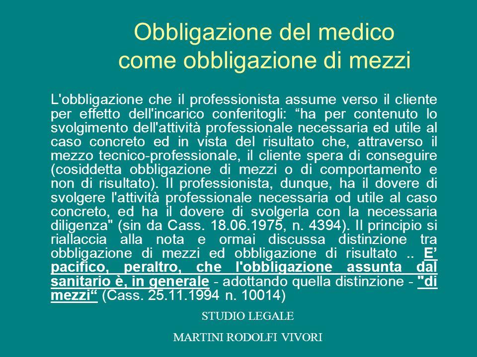 Obbligazione del medico come obbligazione di mezzi L'obbligazione che il professionista assume verso il cliente per effetto dell'incarico conferitogli