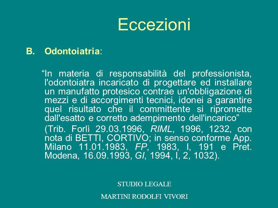 B.Odontoiatria: In materia di responsabilità del professionista, l'odontoiatra incaricato di progettare ed installare un manufatto protesico contrae u