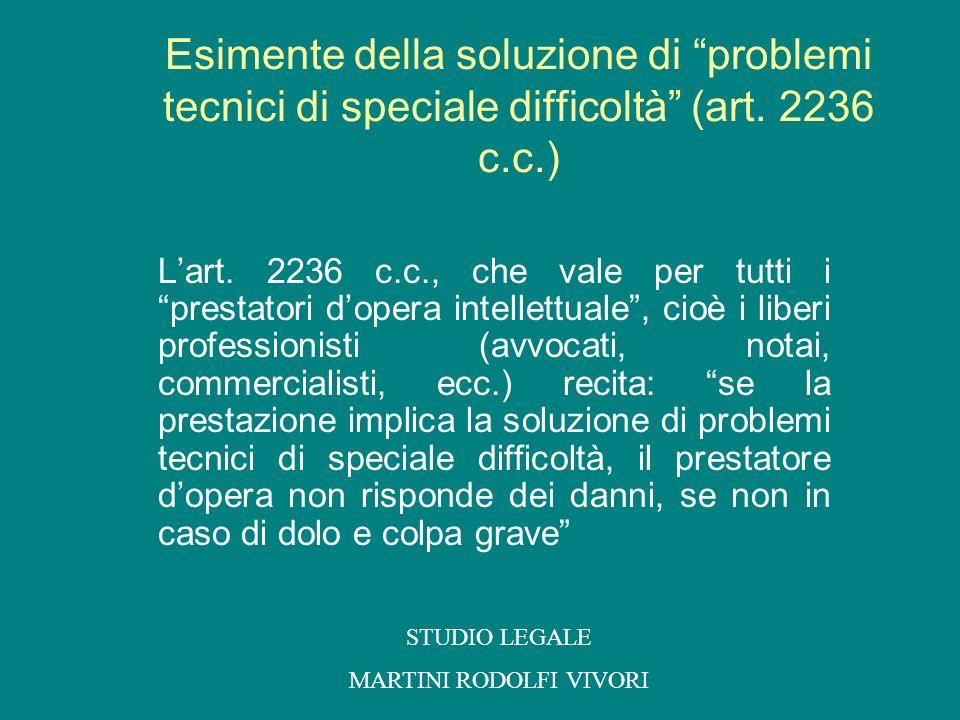 Esimente della soluzione di problemi tecnici di speciale difficoltà (art. 2236 c.c.) Lart. 2236 c.c., che vale per tutti i prestatori dopera intellett