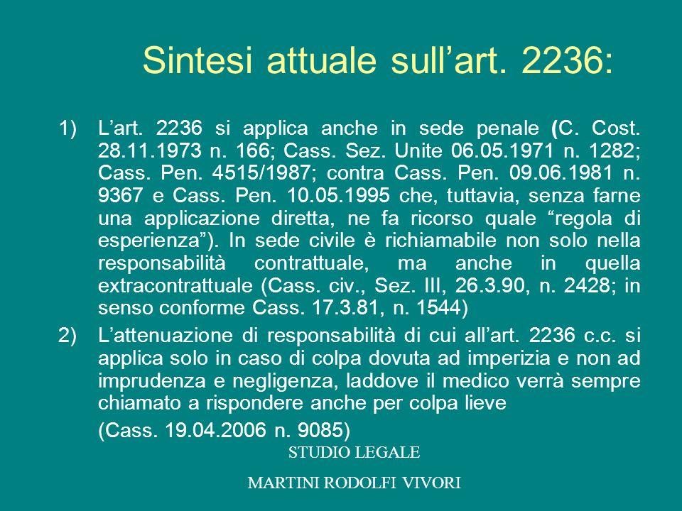 Sintesi attuale sullart. 2236: 1)Lart. 2236 si applica anche in sede penale (C. Cost. 28.11.1973 n. 166; Cass. Sez. Unite 06.05.1971 n. 1282; Cass. Pe