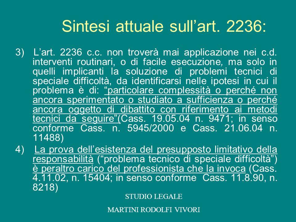 3) Lart. 2236 c.c. non troverà mai applicazione nei c.d. interventi routinari, o di facile esecuzione, ma solo in quelli implicanti la soluzione di pr