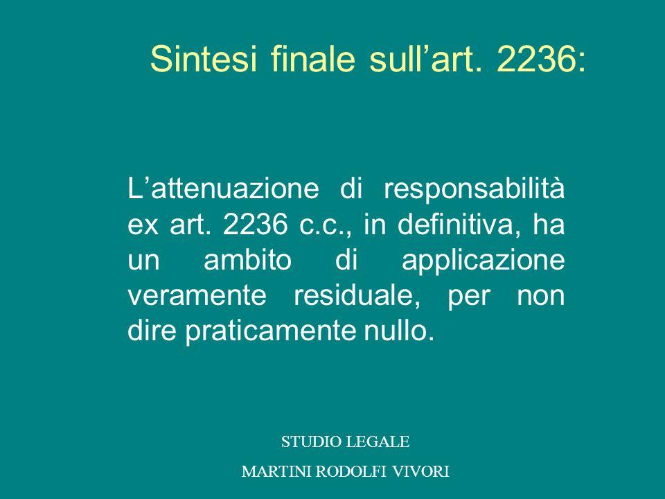 Lattenuazione di responsabilità ex art. 2236 c.c., in definitiva, ha un ambito di applicazione veramente residuale, per non dire praticamente nullo. S