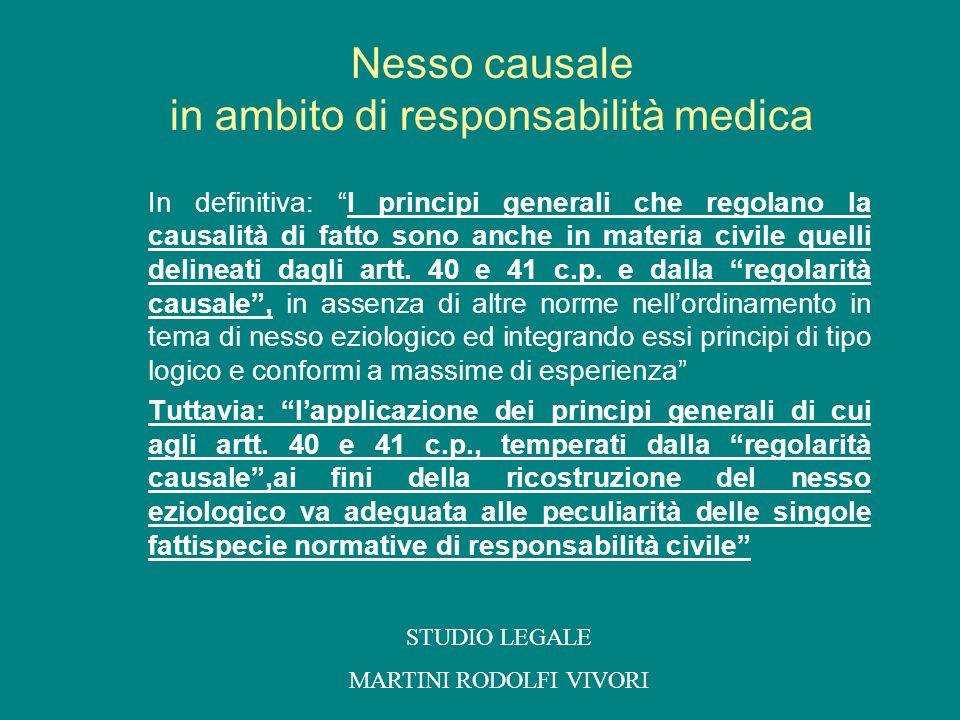 In definitiva: I principi generali che regolano la causalità di fatto sono anche in materia civile quelli delineati dagli artt. 40 e 41 c.p. e dalla r
