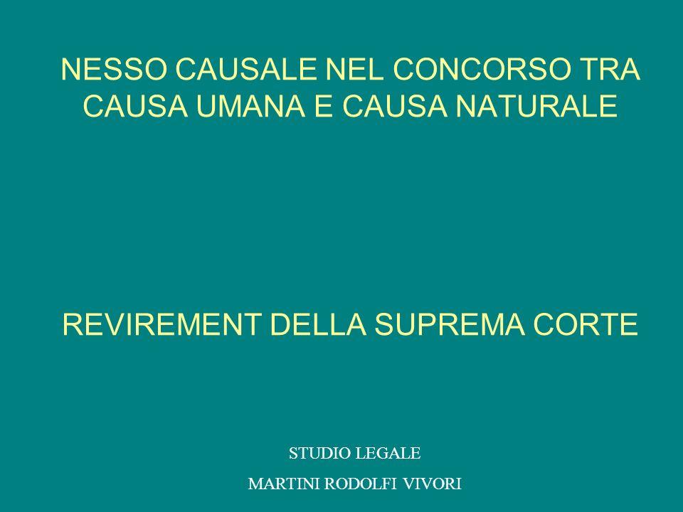 NESSO CAUSALE NEL CONCORSO TRA CAUSA UMANA E CAUSA NATURALE REVIREMENT DELLA SUPREMA CORTE STUDIO LEGALE MARTINI RODOLFI VIVORI