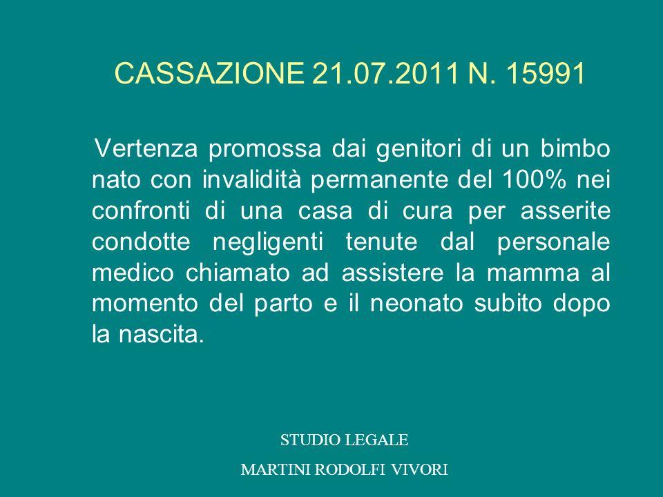CASSAZIONE 21.07.2011 N. 15991 Vertenza promossa dai genitori di un bimbo nato con invalidità permanente del 100% nei confronti di una casa di cura pe