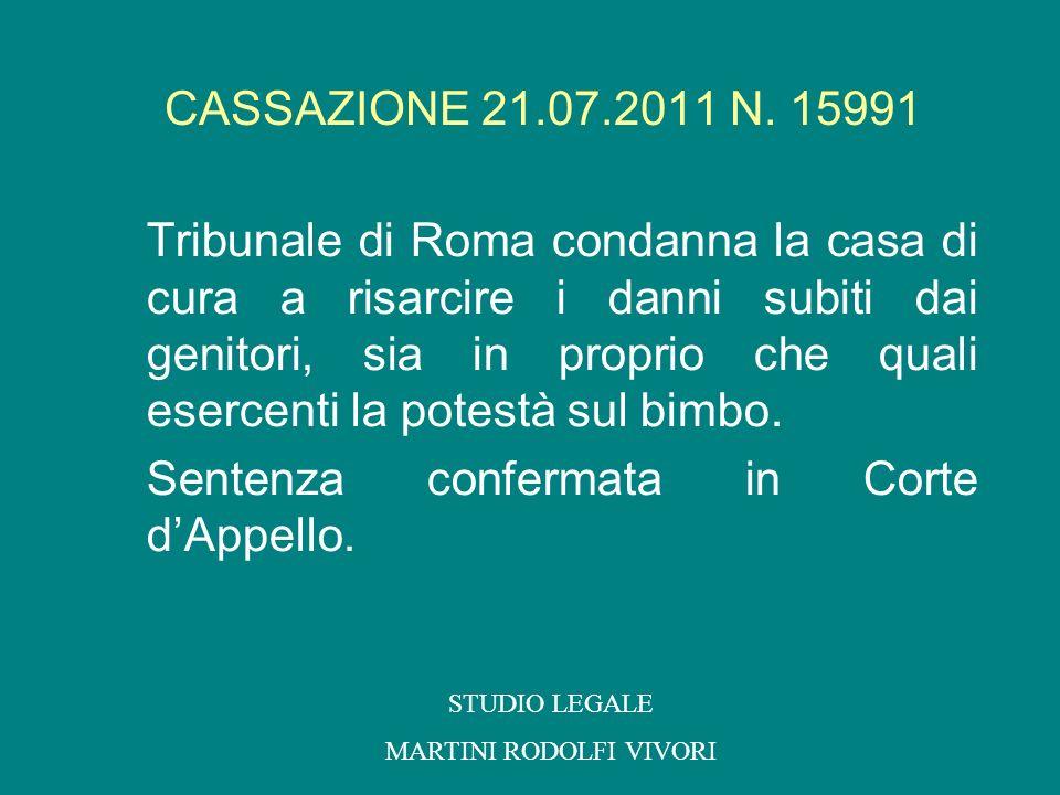 CASSAZIONE 21.07.2011 N. 15991 Tribunale di Roma condanna la casa di cura a risarcire i danni subiti dai genitori, sia in proprio che quali esercenti