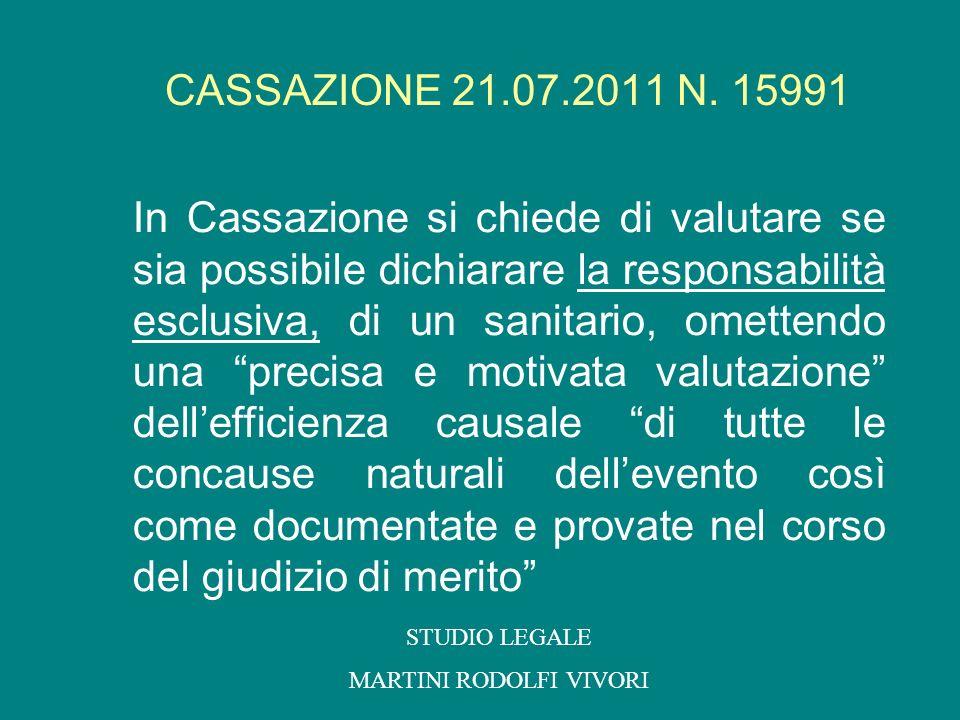 CASSAZIONE 21.07.2011 N. 15991 In Cassazione si chiede di valutare se sia possibile dichiarare la responsabilità esclusiva, di un sanitario, omettendo