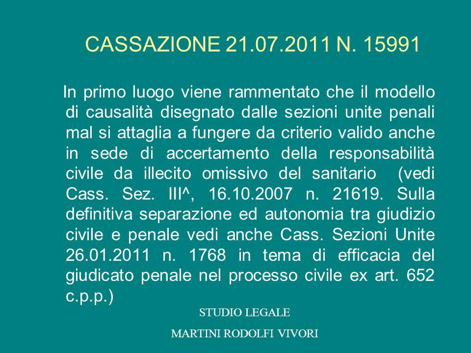CASSAZIONE 21.07.2011 N. 15991 In primo luogo viene rammentato che il modello di causalità disegnato dalle sezioni unite penali mal si attaglia a fung