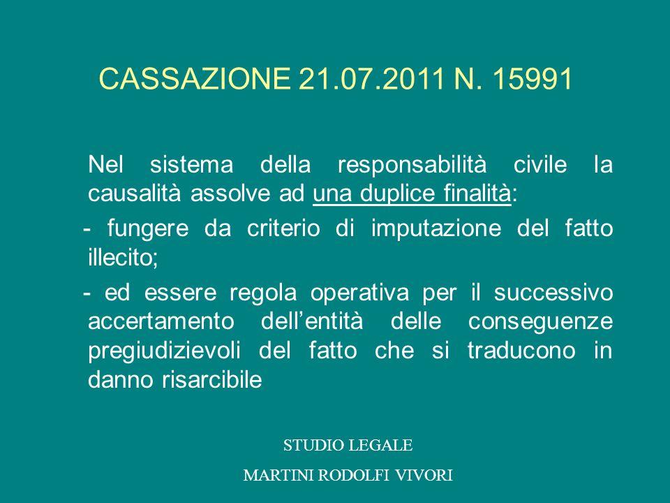 Nel sistema della responsabilità civile la causalità assolve ad una duplice finalità: - fungere da criterio di imputazione del fatto illecito; - ed es