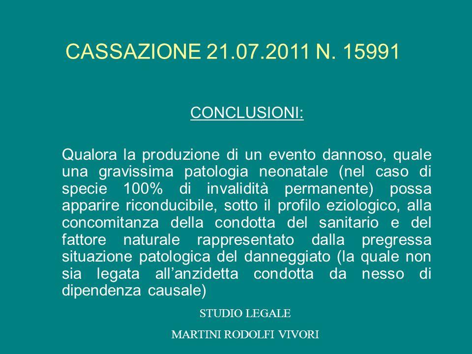 CONCLUSIONI: Qualora la produzione di un evento dannoso, quale una gravissima patologia neonatale (nel caso di specie 100% di invalidità permanente) p