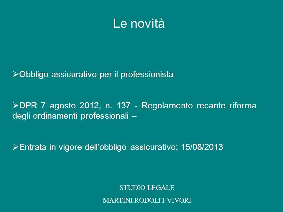 Obbligo assicurativo per il professionista DPR 7 agosto 2012, n. 137 - Regolamento recante riforma degli ordinamenti professionali – Entrata in vigore