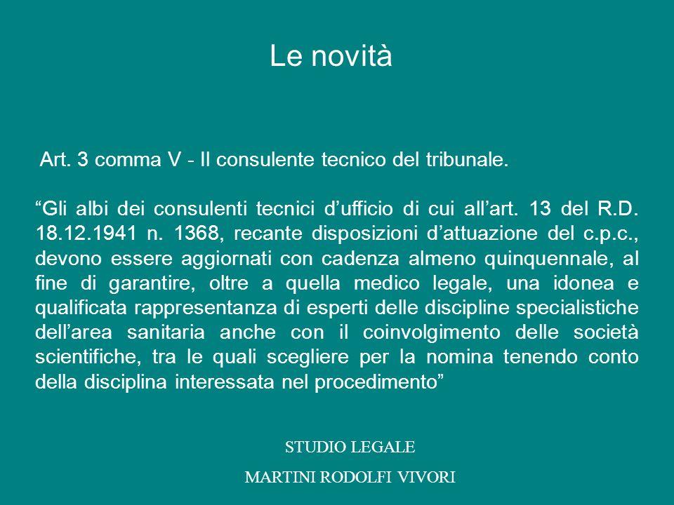 Art. 3 comma V - Il consulente tecnico del tribunale. Gli albi dei consulenti tecnici dufficio di cui allart. 13 del R.D. 18.12.1941 n. 1368, recante
