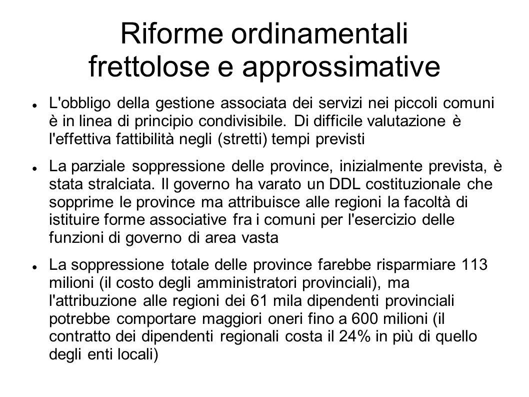 Riforme ordinamentali frettolose e approssimative L obbligo della gestione associata dei servizi nei piccoli comuni è in linea di principio condivisibile.