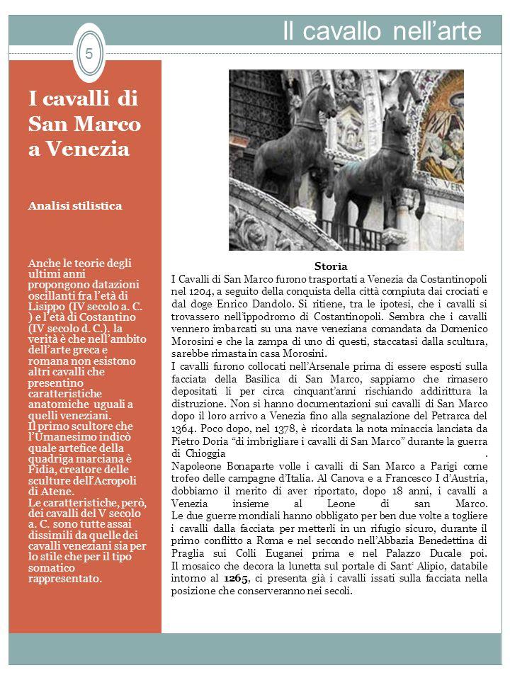 I cavalli di San Marco a Venezia Analisi stilistica Anche le teorie degli ultimi anni propongono datazioni oscillanti fra letà di Lisippo (IV secolo a