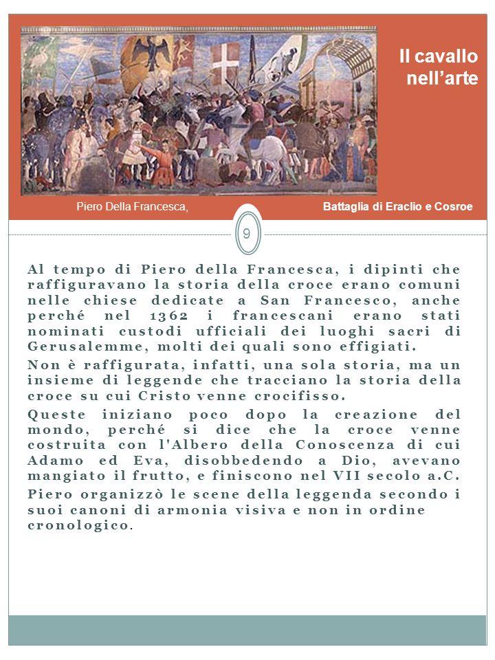 Al tempo di Piero della Francesca, i dipinti che raffiguravano la storia della croce erano comuni nelle chiese dedicate a San Francesco, anche perché
