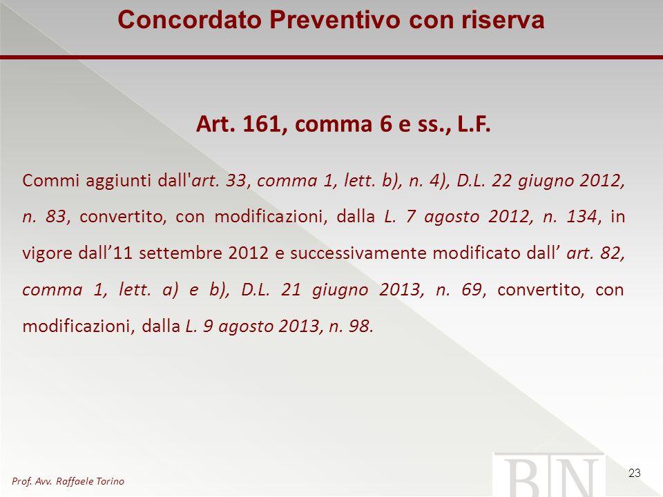 Art. 161, comma 6 e ss., L.F. Commi aggiunti dall'art. 33, comma 1, lett. b), n. 4), D.L. 22 giugno 2012, n. 83, convertito, con modificazioni, dalla