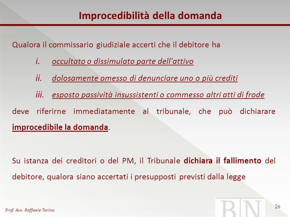 Improcedibilità della domanda Qualora il commissario giudiziale accerti che il debitore ha i. occultato o dissimulato parte dell'attivo ii. dolosament