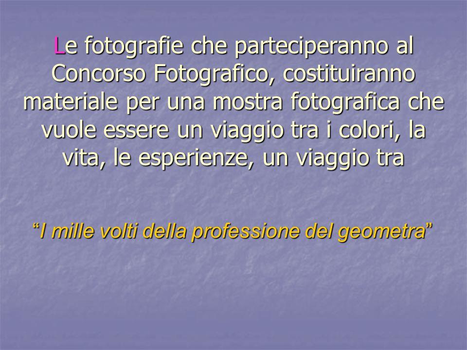 Le fotografie che parteciperanno al Concorso Fotografico, costituiranno materiale per una mostra fotografica che vuole essere un viaggio tra i colori,