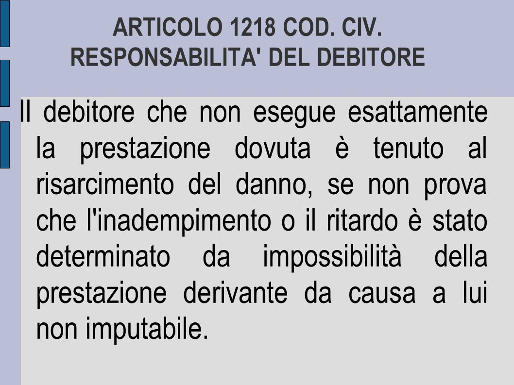 In altre parole, in uno stato di diritto non può fondarsi una responsabilità, sia pure civile, su illazioni o su mere ipotesi.