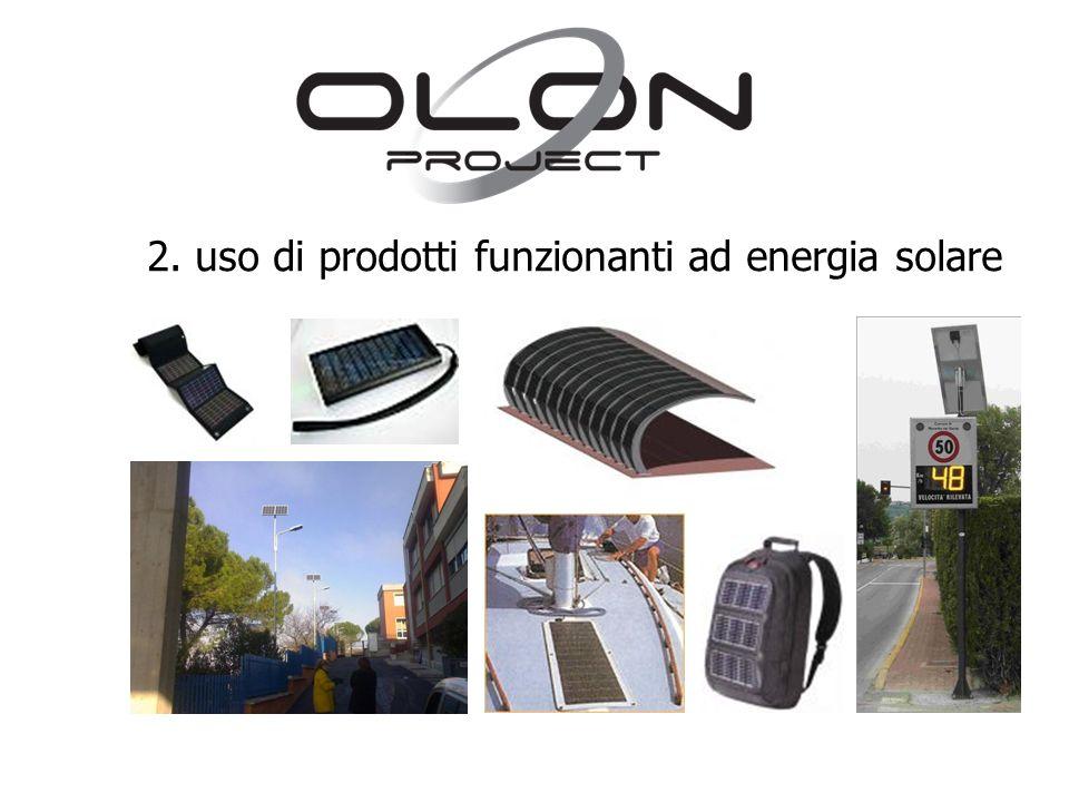 2. uso di prodotti funzionanti ad energia solare