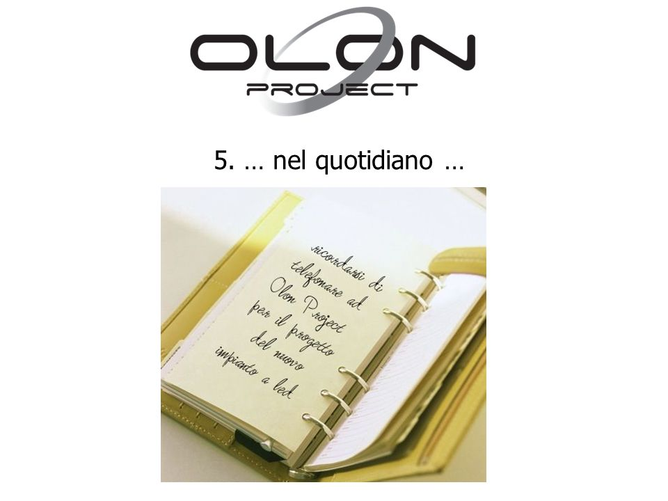 5. … nel quotidiano …