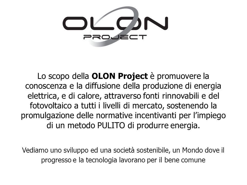 Lo scopo della OLON Project è promuovere la conoscenza e la diffusione della produzione di energia elettrica, e di calore, attraverso fonti rinnovabil
