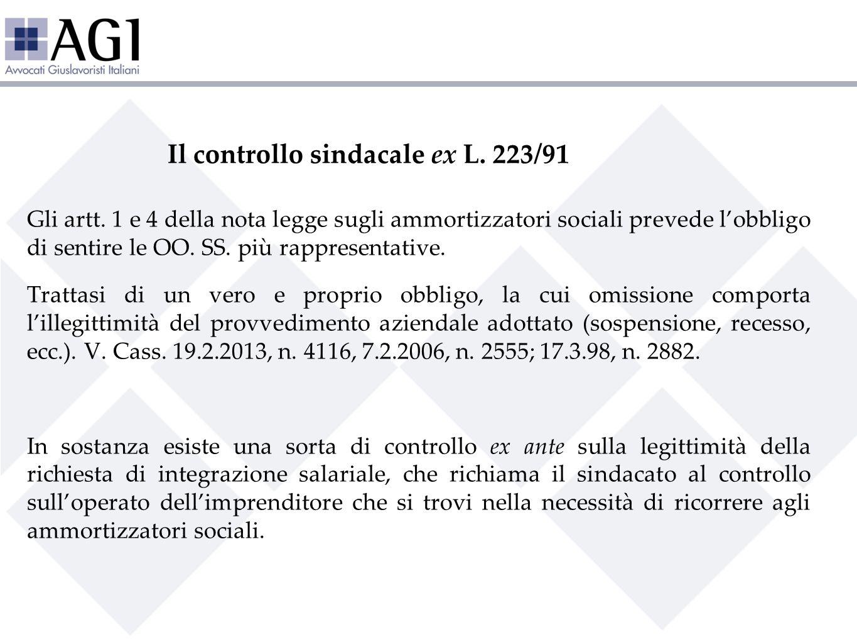 Il controllo sindacale ex L. 223/91 Gli artt. 1 e 4 della nota legge sugli ammortizzatori sociali prevede lobbligo di sentire le OO. SS. più rappresen