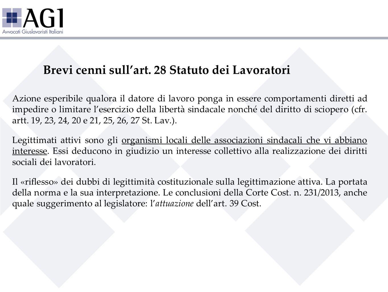 Brevi cenni sullart. 28 Statuto dei Lavoratori Azione esperibile qualora il datore di lavoro ponga in essere comportamenti diretti ad impedire o limit