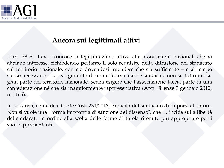 Ancora sui legittimati attivi Lart. 28 St. Lav. riconosce la legittimazione attiva alle associazioni nazionali che vi abbiano interesse, richiedendo p
