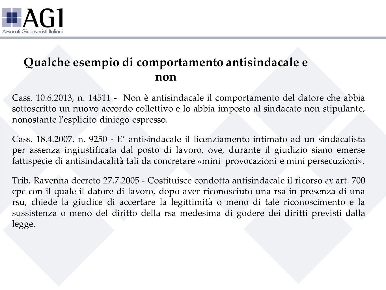 Qualche esempio di comportamento antisindacale e non Cass. 10.6.2013, n. 14511 - Non è antisindacale il comportamento del datore che abbia sottoscritt