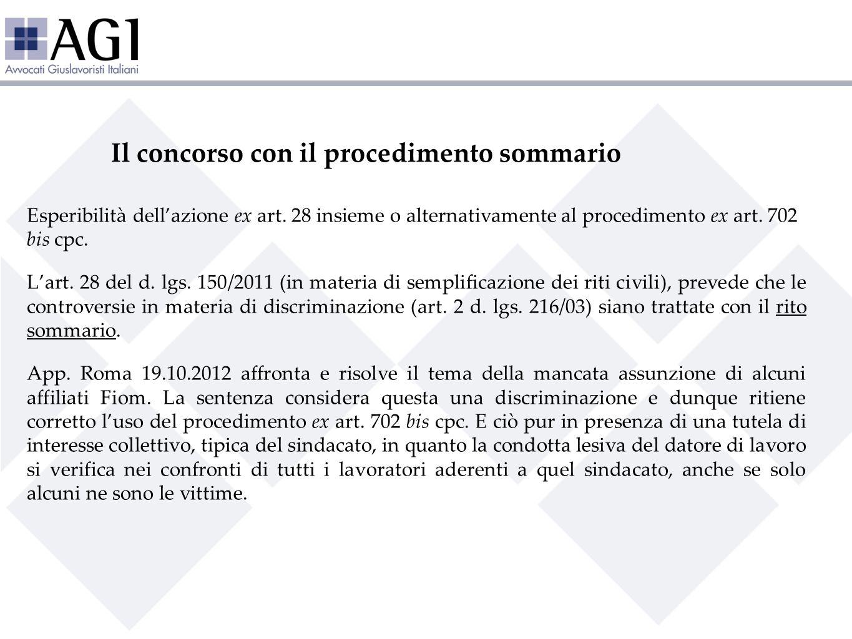 Il concorso con il procedimento sommario Esperibilità dellazione ex art. 28 insieme o alternativamente al procedimento ex art. 702 bis cpc. Lart. 28 d