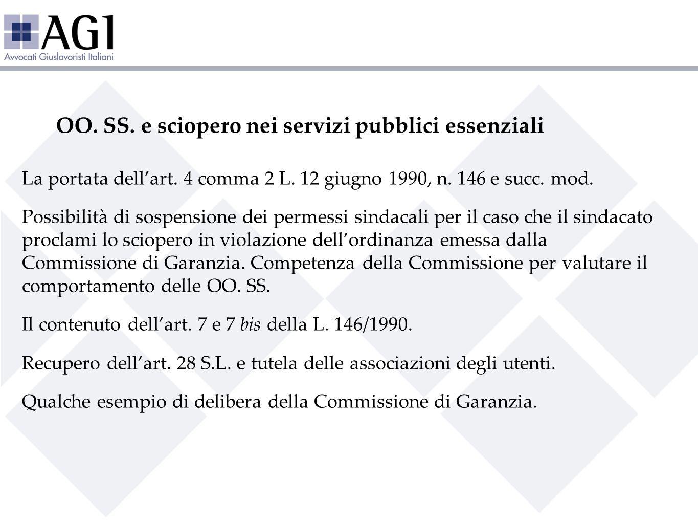 OO. SS. e sciopero nei servizi pubblici essenziali La portata dellart. 4 comma 2 L. 12 giugno 1990, n. 146 e succ. mod. Possibilità di sospensione dei